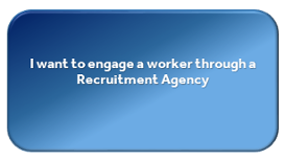 Engage a worker through a Recruitment Agency